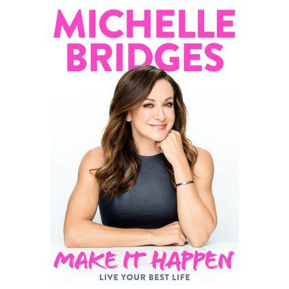 Make it Happen – Live Your Best Life